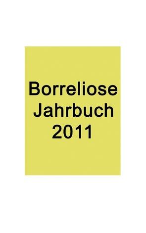 Borreliose Jahrbuch 2011 von Fischer,  Ute, Siegmund,  Bernhard