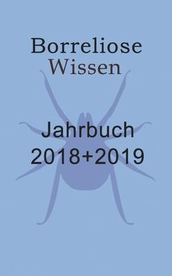 Borreliose Jahrbuch 2018/2019 von Fischer,  Ute, Siegmund,  Bernhard