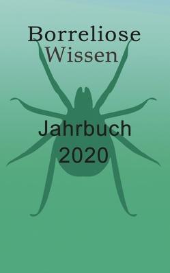 Borreliose Jahrbuch 2020 von Fischer,  Ute, Siegmund,  Bernhard