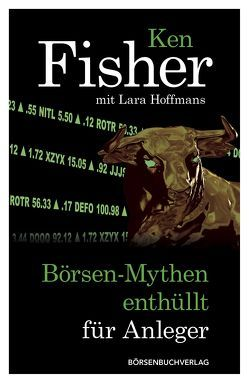 Börsen-Mythen enthüllt für Anleger von Fisher,  Ken, Hoffmans,  Lara, Neumüller,  Egbert