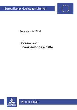 Börsen- und Finanztermingeschäfte von Kind,  Sebastian