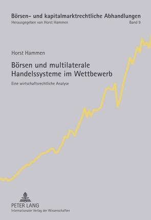 Börsen und multilaterale Handelssysteme im Wettbewerb von Hammen,  Horst