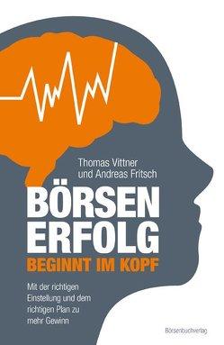 Börsenerfolg beginnt im Kopf von Fritsch,  Andreas, Vittner,  Thomas
