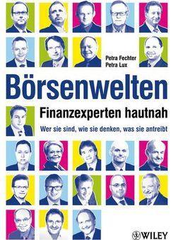 Börsenwelten – Finanzexperten hautnah von Fechter,  Petra, Lux,  Petra