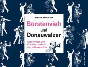 Borstenvieh und Donauwalzer von Kriechbaum,  Reinhard