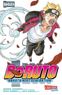 Boruto – Naruto the next Generation 12 von Ikemoto,  Mikio, Kishimoto,  Masashi, Kodachi,  Ukyo, Tsuji,  Miyuki