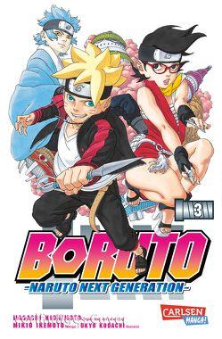 Boruto – Naruto the next Generation 3 von Ikemoto,  Mikio, Kishimoto,  Masashi, Kodachi,  Ukyo, Tsuji,  Miyuki