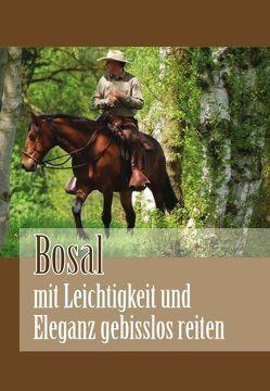 Bosal – mit Leichtigkeit und Eleganz gebisslos reiten von Schauwacker,  Ralf
