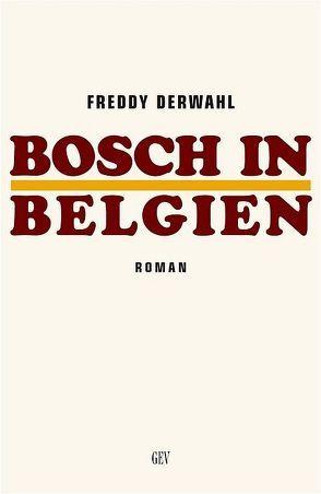 Bosch in Belgien von Derwahl,  Freddy