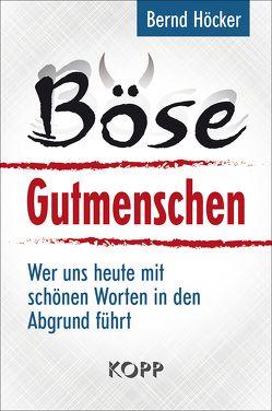 Böse Gutmenschen von Höcker,  Bernd