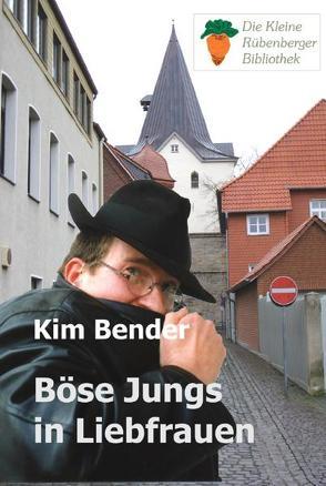 Böse Jungs in Liebfrauen von Bender,  Kim