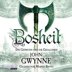 Bosheit – Die Getreuen und die Gefallenen 2 von Bross,  Martin, Gwynne,  John, Thon,  Wolfgang