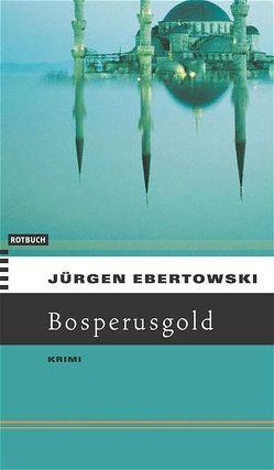 Bosporusgold von Ebertowski,  Jürgen