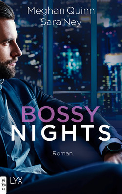 Bossy Nights von Ney,  Sara, Oder,  Bettina, Quinn,  Meghan