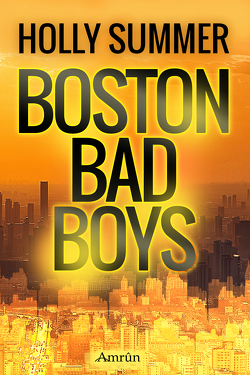 Boston Bad Boys (Sammelband) von Summer,  Holly