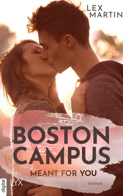 Boston Campus – Meant for You von Danzmann,  Dorothea, Martin,  Lex