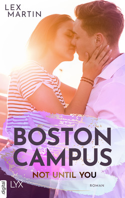Boston Campus – Not Until You von Brosch,  Hannah, Martin,  Lex