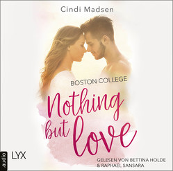 Boston College – Nothing but Love von Holde,  Bettina, Link,  Hans, Madsen,  Cindi, Sansara,  Raphael