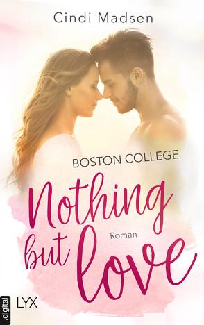 Boston College – Nothing but Love von Link,  Hans, Madsen,  Cindi