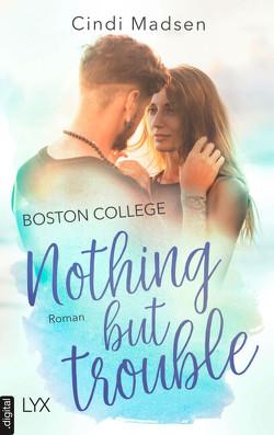 Boston College – Nothing but Trouble von Link,  Hans, Madsen,  Cindi