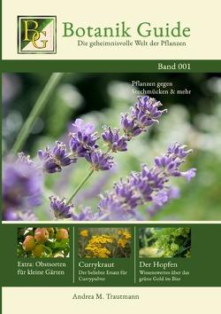 Botanik Guide Buchreihe / Botanik Guide: Die geheimnisvolle Welt der Pflanzen Band 1 von Guide,  Botanik