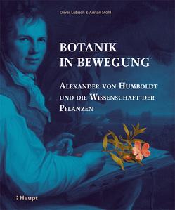 Botanik in Bewegung von Lubrich,  Oliver, Möhl,  Adrian
