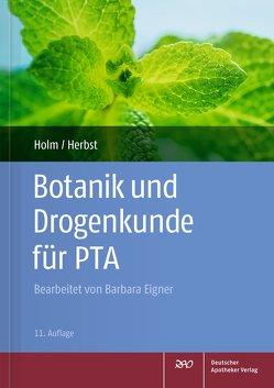 Botanik und Drogenkunde für PTA von Eigner,  Barbara, Herbst,  Vera, Holm,  Gabriele