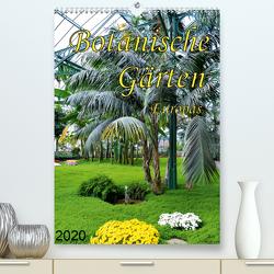 Botanische Gärten Europas (Premium, hochwertiger DIN A2 Wandkalender 2020, Kunstdruck in Hochglanz) von Schumm,  Tilman