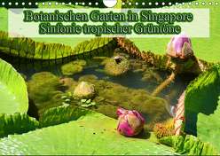 Botanischen Garten in Singapore – Sinfonie tropischer Grüntöne (Wandkalender 2019 DIN A4 quer) von Müller,  Erika
