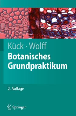 Botanisches Grundpraktikum von Kück,  Ulrich, Wolff,  Gabriele