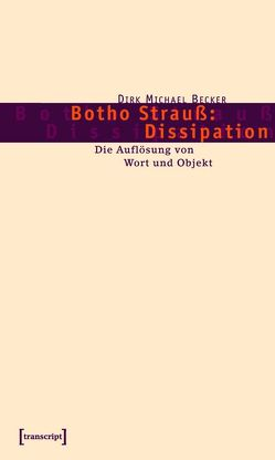Botho Strauß: Dissipation von Becker,  Dirk Michael
