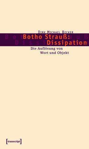 Botho Strauß: Dissipation von Becker,  Dirk Michael