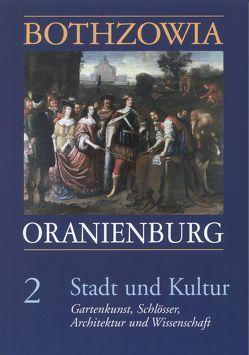 Bothzowia – Oranienburg. Band 2 – 2009. Stadt und Kultur