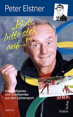 """""""Boti, bitte steh auf …!"""" von Elstner,  Peter"""
