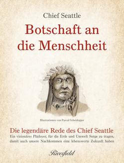Botschaft an die Menschheit von Pecorelli,  Alfonso, Scheidegger,  Pascal, Schneider,  Lisa, Seattle,  Chief