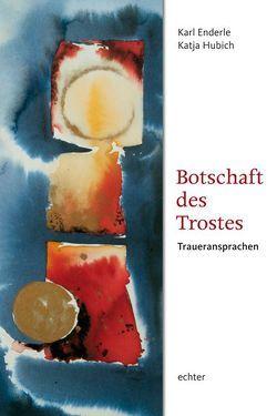 Botschaft des Trostes von Enderle,  Karl, Hubich,  Katja