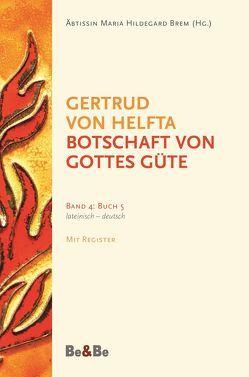 Botschaft von Gottes Güte, lateinisch-deutsch von Brem,  Äbtissin Hildegard, Gertrud von Helfta