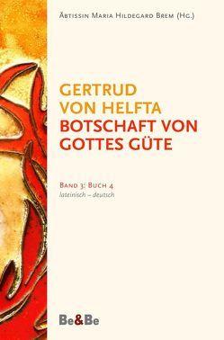 Botschaft von Gottes Güte, lateinisch-deutsch von Brem,  Abtissin Hildegard, Gertrud von Helfta