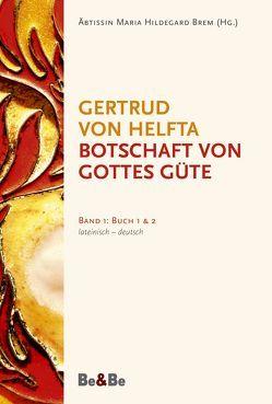 Botschaft von Gottes Güte, lateinisch-deutsch von Brem,  Hildegard, Gertrud von Helfta