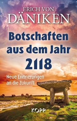 Botschaften aus dem Jahr 2118 von Däniken,  Erich von