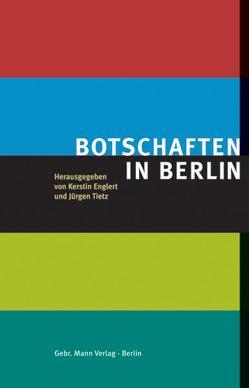 Botschaften in Berlin von Englert,  Alfred, Englert,  Kerstin, Tietz,  Jürgen