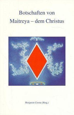 Botschaften von Maitreya – dem Christus von Creme,  Benjamin