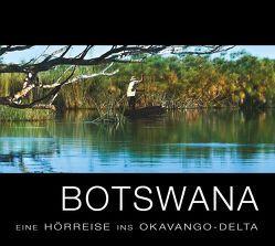 Botswana – Eine Hörreise ins Okavango-Delta von Sabine,  Kämper