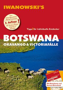 Botswana – Okavango & Victoriafälle – Reiseführer von Iwanowski von Iwanowski,  Michael