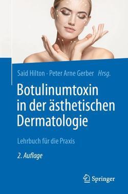 Botulinumtoxin in der ästhetischen Medizin von Gerber,  Peter Arne, Hilton,  Said