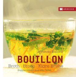Bouillon – Broth – Brodo – klare Brühe von Ballard,  Miranda