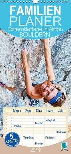 Bouldern: Extremkletterer in Aktion – Familienplaner hoch (Wandkalender 2019 , 21 cm x 45 cm, hoch) von CALVENDO