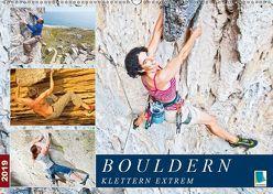 Bouldern: Klettern extrem (Wandkalender 2019 DIN A2 quer) von CALVENDO