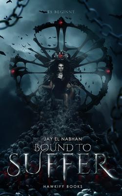 Bound to Suffer von El Nabhan,  Jay