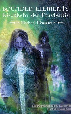 Bounded Elements – Rückkehr der Finsternis von Klausner,  Michael